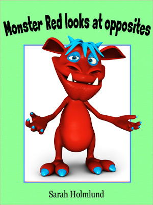 Monster Red looks at opposites